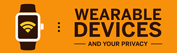 Infographic: Wearable devices and your privacy