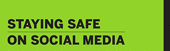 Read the infographic: Staying safe on social media